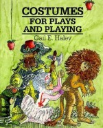 Costumes for Plays and Playing - Gail E. Haley