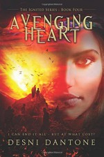 Avenging Heart (The Ignited Series) (Volume 4) by Desni Dantone (2016-02-27) - Desni Dantone