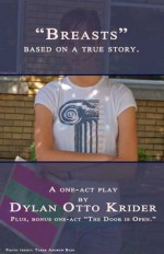 Breasts: Basted on a True Story - Dylan Otto Krider