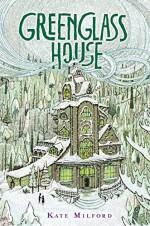 Greenglass House - Kate Milford, Jaime Zollars