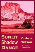 Sunlit Shadow Dance (Crocodile Spirit Dreaming Book 5) - Graham Wilson