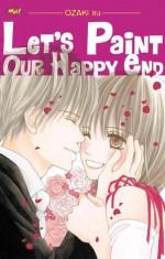 Let's Paint Our Happy End - Ira Ozaki