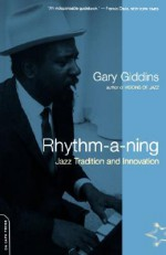 Rhythm-a-ning: Jazz Tradition And Innovation - Gary Giddins