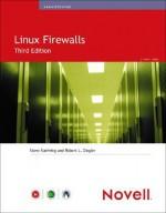 Linux Firewalls (3rd Edition) - Steve Suehring, Robert Ziegler