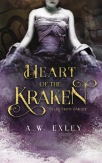 Heart of the Kraken (Tales from Darjee) (Volume 1) - A W Exley
