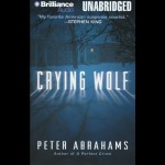 Crying Wolf - Peter Abrahams, James Daniels, Brilliance Audio