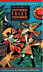 Everywhere Faces Everywhere: Poems - James Berry