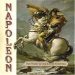 Napoleon: The Story of the Little Corporal - Robert Burleigh