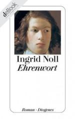 Ehrenwort (German Edition) - Ingrid Noll