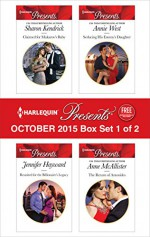 Harlequin Presents October 2015 - Box Set 1 of 2: Claimed for Makarov's BabyReunited for the Billionaire's LegacySeducing His Enemy's DaughterThe Return of Antonides (The Bond of Billionaires) - Sharon Kendrick, Jennifer Hayward, Annie West, Anne McAllister