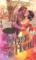 The Rose & The Flame - Patricia Phillips