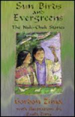 Sun Birds and Evergreens: The Nuk-Chuk Stories - Gordon Zima