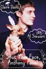 Shut Your Face, Anthony Pace! - Al Stewart, Claire Davis
