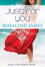Just For You - Rosalind James