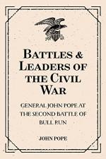 Battles & Leaders of the Civil War: General John Pope at the Second Battle of Bull Run - John Pope