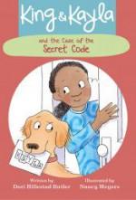 King & Kayla and the Case of the Secret Code (King and Kayla) - Dori Hillestad Butler, Nancy Meyers