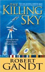 The Killing Sky - Robert Gandt