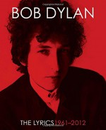 The Complete Annotated Lyrics - Bob Dylan