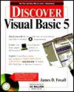 Discover Visual Basic 5: With CDROM - James D. Foxall