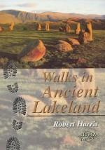 Walks in Ancient Lakeland - Robert Harris