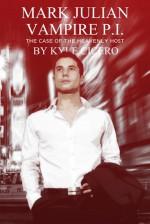 Mark Julian Vampire P.I.: The Case of the Heavenly Host - Kyle Cicero