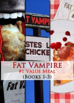 Fat Vampire #1 Value Meal (Books 1-3 in the series) - Johnny B. Truant