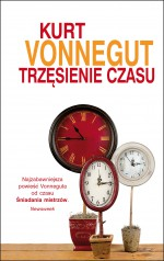 Trzęsienie czasu - Kurt Vonnegut, Magdalena Słysz
