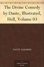 The Divine Comedy by Dante, Illustrated, Hell, Volume 03 - Dante Alighieri, Henry Francis Cary, Gustave Doré