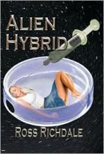 Alien Hybrid - Ross Richdale