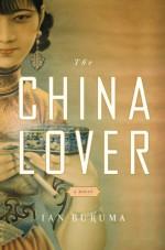 The China Lover - Ian Buruma