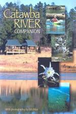 The Catawba River Companion - Bill Price, Yon Lambert, Louise Pettus