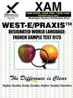 WEST-E Designated World Language: French Sample Test 0173 Teacher Certification Test Prep Study Guide - Sharon Wynne