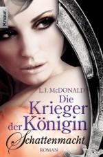 Die Krieger der Königin: Schattenmacht: Roman (Knaur TB) (German Edition) - L. J. McDonald, Vanessa Lamatsch