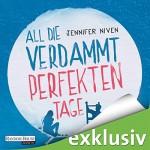 All die verdammt perfekten Tage - Jennifer Niven, Annina Braunmiller-Jest, Patrick Mölleken, Deutschland Random House Audio
