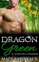 Dragon Green: A Vision Unseen - Macy Babineaux