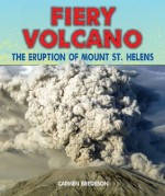 Fiery Volcano: The Eruption of Mount St. Helens (Disasters-People in Peril) - Carmen Bredeson