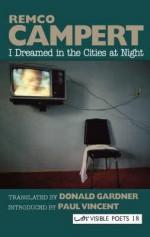 I Dreamed In The Cities At Night =Steden Bij Avond - Remco Campert