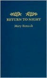 Return to Night -OS - Mary Renault