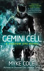 Gemini Cell: A Shadow Ops Novel - Myke Cole