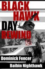 Black Hawk Day Rewind - Baibin Nighthawk, Dominick Fencer