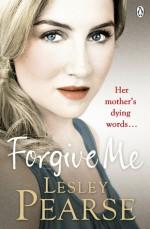 Forgive Me - Lesley Pearse