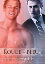 Rouge + Bleu - A.B. Gayle, Catherine Delorme