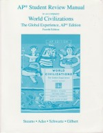 World Civilizations: AP Student Review Manual - Peter N. Stearns