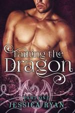 Taming the Dragon, Part 1 - Jessica Ryan