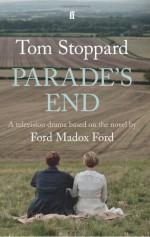 Parade's End: Based on the Novel - Tom Stoppard