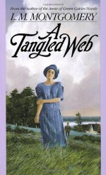 A Tangled Web - L.M. Montgomery