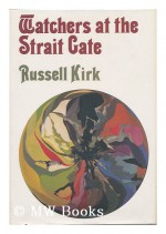 Watchers At The Strait Gate: Mystical Tales - Russell Kirk, Andrew Smith