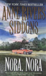 Nora, Nora - Anne Rivers Siddons