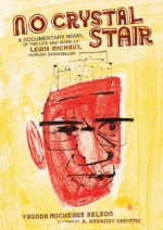No Crystal Stair: A Documentary Novel of the Life and Work of Lewis Michaux, Harlem Bookseller - Vaunda Micheaux Nelson, R. Gregory Christie