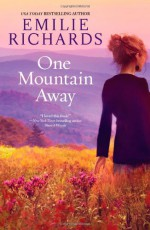 One Mountain Away - Emilie Richards